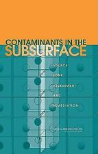Contaminants in the Subsurface: Source Zone Assessment and Remediation by Natio