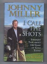 I Call the Shots Straight Talk about the Game of Golf Today by Johnny Miller