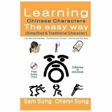 Learning Chinese Characters the Easy Way (Simplified and Traditional...