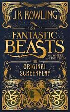 FANTASTIC BEASTS & WHERE TO FIND THEM: Original Screenplay (2016). J.K. Rowling.