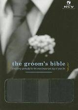 The Groom's Bible: Preparing Spiritually for the Most Important Day of Your Lif