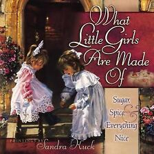 What Little Girls Are Made Of : Sugar, Spice and Everything Nice by Sandra...
