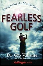 Fearless Golf : Conquering the Mental Game by Gio Valiante and Mike Stachura...