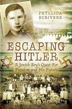 Escaping Hitler : A Jewish Boy's Quest for Freedom and His Future by Phyllida...