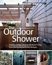 The Outdoor Shower : Creative Design Ideas for Backyard Living, from the...