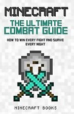 Minecraft: Ultimate Guide to Combat - How to Win Every Fight and Survive...