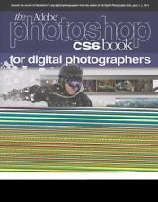 The Adobe Photoshop CS6 Book for Digital Photographers (Voices That Matter) by