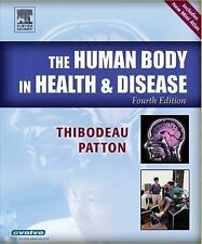Human Body in Health and Disease by Gary A. Thibodeau and Kevin T. Patton (2005,