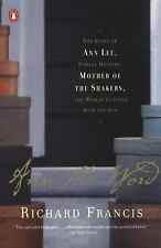 Ann the Word : The Story Ann Lee Female Messiah Mother Shakers Woman Clothed...