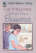 Gentlemen Prefer... Brunettes by Liz Fielding (2009, Hardcover, Large Type)