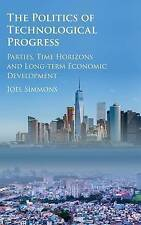 The Politics of Technological Progress: Parties, Time Horizons and Long-Term...