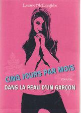 CINQ JOURS PAR MOIS DANS LA PEAU D'UN GARCON Lauren McLaughlin roman jeunesse