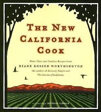 The New California Cook : Casually Elegant Recipes with Exhilarating Flavor...