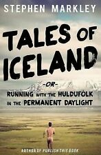 Tales of Iceland: Running with the Huldufolk in the Permanent Daylight by...
