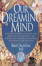 Our Dreaming Mind by Robert Van De Castle and Robert L. Van de Castle, Ph. D.