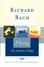 Flying : The Aviation Trilogy by Richard Bach (2003, Hardcover, Special)