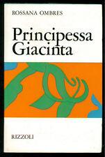 OMBRES ROSSANA PRINCIPESSA GIACINTA RIZZOLI 1970 I° EDIZ. NARRATORI MODERNI