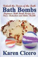 Bath Bombs: Beginners Bath Bomb Recipes for Stress Reduction and Better...