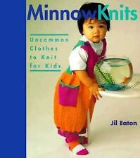 Minnow Knits: Uncommon Clothes To Knit For Kids Eaton, Jill Paperback