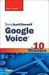 Sams Teach Yourself Google Voice in 10 Minutes (Sams Teach Yourself -- Minutes)
