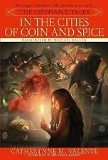 Orphan's Tales: In the Cities of Coin and Spice by Catherynne M. Valente...