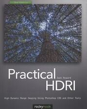 Practical HDRI : High Dynamic Range Imaging Using Photoshop CS5 and Other...