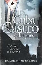 La Cuba de Castro y después...: Entre la historia y la biografía (Span-ExLibrary