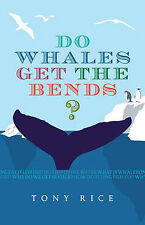 Rice Tony-Do Whales Get The Bends?  BOOK NEW