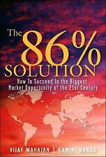 The 86 Percent Solution: How to Succeed in the Biggest Market Opportunity of the