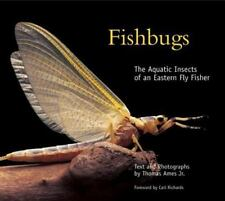 Fishbugs: The Aquatic Insects of an Eastern Flyfisher