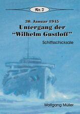 """Deutsche Geschichte * Untergang der """"Wilhelm Gustloff"""" 30. Januar 1945, Nr. 7"""