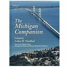 The Michigan Companion: A Guide to the Arts, Entertainment, Festivals, Food, Geo