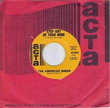THE AMERICAN BREED  Step Out Of Your Mind / Same Old Thing original 45 from 1967