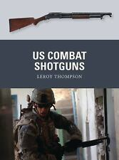 New Weapon: US Combat Shotguns 29 by Leroy Thompson (2013, Paperback)