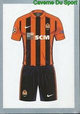 011 HOME SHIRT KIT FC SHAKHTAR DONETSK STICKER CHAMPIONS LEAGUE 2016 TOPPS
