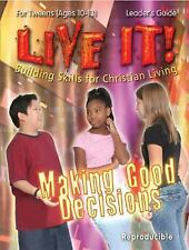 Making Good Decisions (Live It!: Building Skills for Christian Living)-ExLibrary