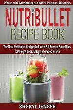 Nutribullet Recipe Book: Nutribullet Recipe Book : The New Nutribullet Recipe...