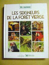 Larousse Vie sauvage Les seigneurs de la forêt vierge Tigre Singes Oiseaux /Z44