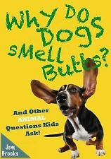 Why Do Dogs Smell Butts? and Other Animal Questions Kids Ask! by Jem Brooks...