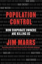 Population Control : How Corporate Owners Are Killing Us by Jim Marrs (2015, HC)