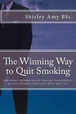 The Winning Way to Quit Smoking by Shirley Amy (2012, Paperback)