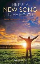 He Put a New Song in My Mouth : Revelation of Prophetic Songs for the Church...