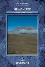 Kilimanjaro - a Complete Trekker's Guide : Preparations, Practicalities and...