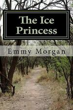 The Ice Princess by Emmy Morgan (2011, Paperback)