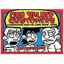 Our Valued Customers: Conversations from the Comic Book Store