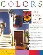 Colors For Your Every Mood: Discover Your True Decorating Colors (Capital Lifest