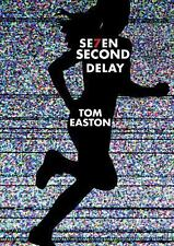 Seven Second Delay by Tom Easton (2015, Hardcover)