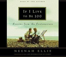 NEW! If I Live to Be 100 by Neenah Ellis [ Audiobook]