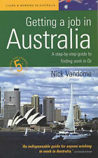Getting a Job in Australia: A Step-by-step Guide to Finding Work Down Under (How