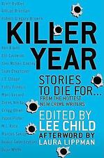 Killer Year : Stories to Die For... From the Hottest New Crime Writers (2008,...